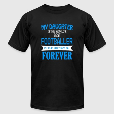FOOTBALLER - My Daughter Is The World's Best FOO - Men's T-Shirt by American Apparel