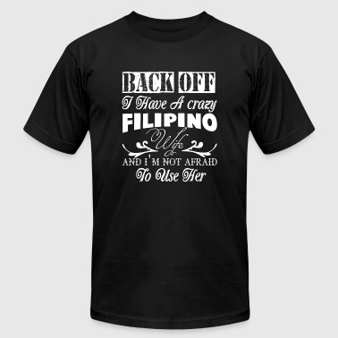 Filipino Wife - I Have A Crazy Filipino Wife T S - Men's T-Shirt by American Apparel