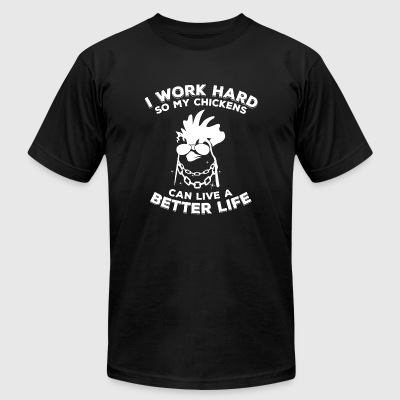 Chicken - Funny chicken - I work hard so my chic - Men's T-Shirt by American Apparel