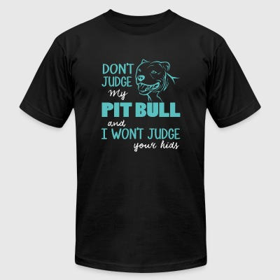 Pit Bull - Don't Judge My Pit Bull T Shirt - Men's T-Shirt by American Apparel