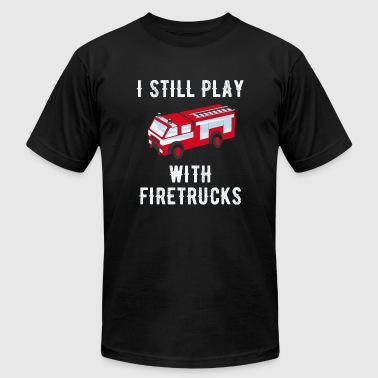 Firetruck - I still play with firetrucks - Men's Fine Jersey T-Shirt
