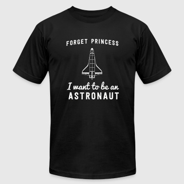 Astronaut - Forget princess I want to be an astr - Men's Fine Jersey T-Shirt