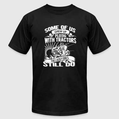 Tractor - Some Of Us Playing With Tractors Still - Men's T-Shirt by American Apparel