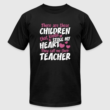 Teacher - There Are These Children That Kinda St - Men's T-Shirt by American Apparel