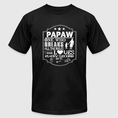 Papaw - The one who breaks all the rules - Men's T-Shirt by American Apparel