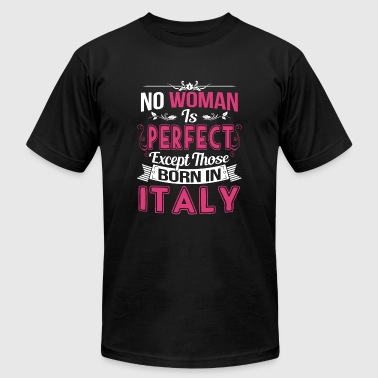 Italy - Italian - No Woman Perfect Except Those - Men's T-Shirt by American Apparel