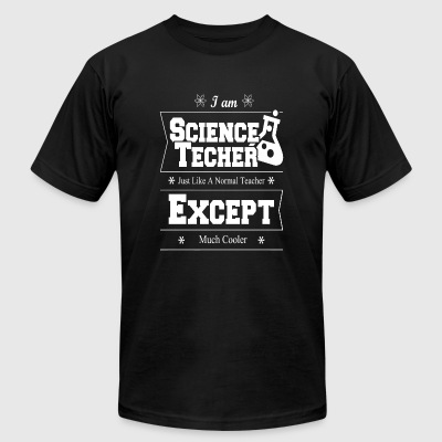 Science teacher - i am science teacher just like - Men's T-Shirt by American Apparel
