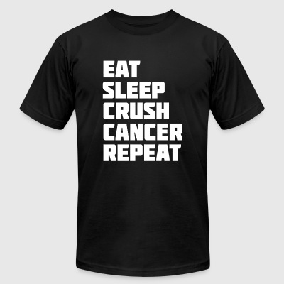 Cancer - Eat Sleep Crush Cancer Repeat | Novelty - Men's T-Shirt by American Apparel