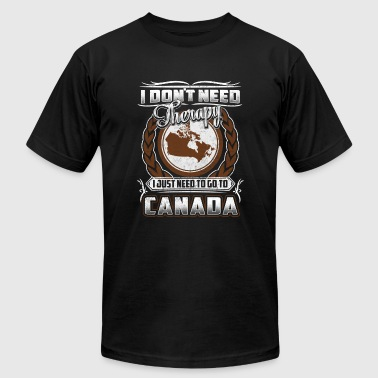 Canada - I just need to go to canada t-shirt - Men's Fine Jersey T-Shirt