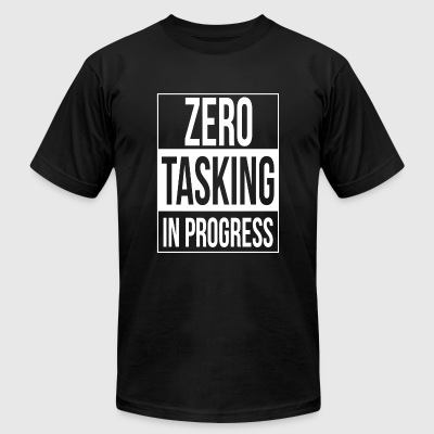 Tasking - Zero Tasking in Progress - Men's T-Shirt by American Apparel