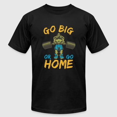 Weightlifting - go big or go home - Men's T-Shirt by American Apparel