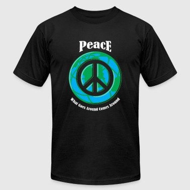 Peace - Peace -- What Goes Around Comes Around - Men's T-Shirt by American Apparel