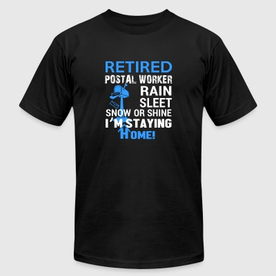Retired postal worker - Rain sleet snow or shine - Men's T-Shirt by American Apparel