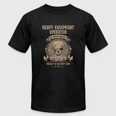 Heavy equipment operator - Avoiding injury - Men's Fine Jersey T-Shirt