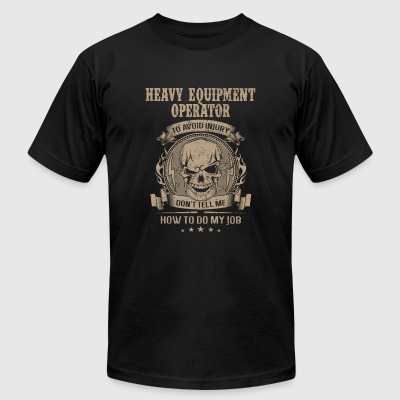 Heavy equipment operator - Avoiding injury - Men's T-Shirt by American Apparel