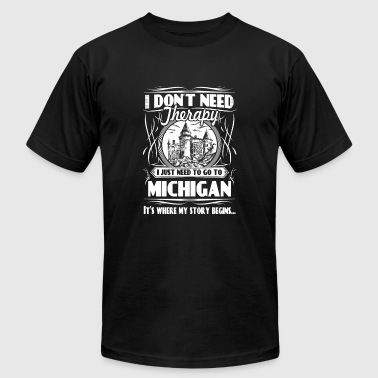 Need to go to Michigan - I don't need therapy - Men's Fine Jersey T-Shirt