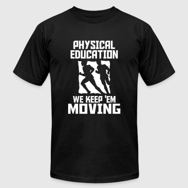 PHYSICAL EDUCATION - PHYSICAL EDUCATION WE KEEP - Men's Fine Jersey T-Shirt