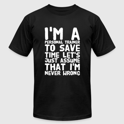 Trainer - I'm a personal trainer to save time le - Men's T-Shirt by American Apparel