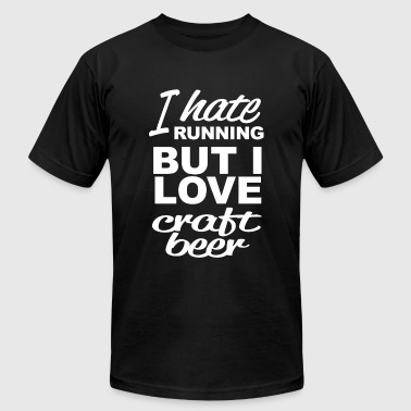 Craft beer - i hate running but i love craft bee - Men's T-Shirt by American Apparel
