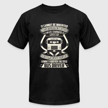Bus driver - Earned it with blood, sweat and tea - Men's T-Shirt by American Apparel