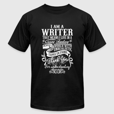 WRITER - I AM A WRITER, THAT MEANS I LIVE IN A C - Men's Fine Jersey T-Shirt