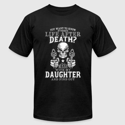 Daughter - Mess With My daughter T Shirt - Men's T-Shirt by American Apparel