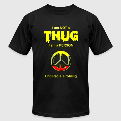 Racial Profiling - I am NOT a Thug -- End Racial - Men's T-Shirt by American Apparel