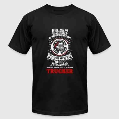 Trucker - It takes year of blood sweat and tears - Men's T-Shirt by American Apparel