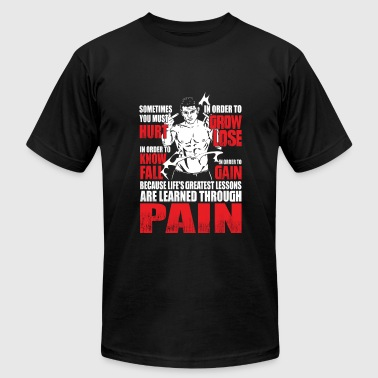 Pain - Greatest lessons are learned through pain - Men's Fine Jersey T-Shirt