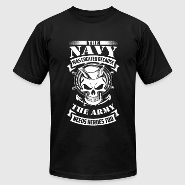 Navy - Navy - the navy was created because the a - Men's Fine Jersey T-Shirt