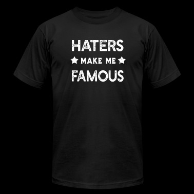 Hater - Haters Make Me Famous - Men's Fine Jersey T-Shirt