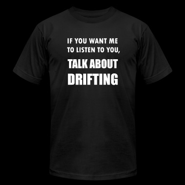 Drifting - Talk About Drifting - Men's Fine Jersey T-Shirt