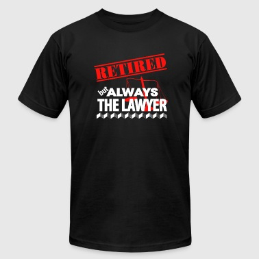 Lawyer - Retired But Always The Lawyer - Men's Fine Jersey T-Shirt