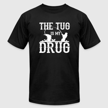 Fishing - The Tug Is My Drug T Shirt - Men's Fine Jersey T-Shirt
