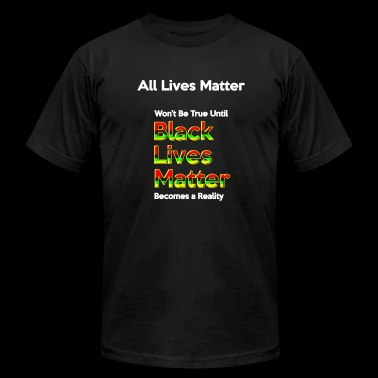 Black lives matter - all lives matter - Men's Fine Jersey T-Shirt