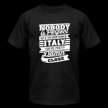 Italian - Italian - Nobody Is Perfect But If You - Men's Fine Jersey T-Shirt