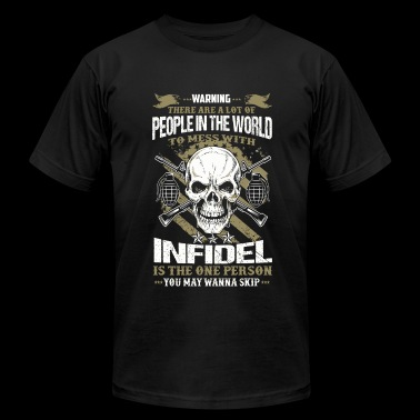 Infidel - People In The World To Mess With Infid - Men's Fine Jersey T-Shirt