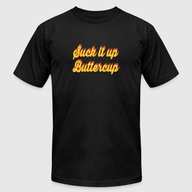 Suck It Up Buttercup - Men's T-Shirt by American Apparel