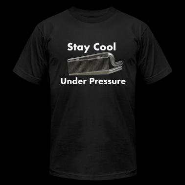 Stay Cool Under Pressure - Men's Fine Jersey T-Shirt