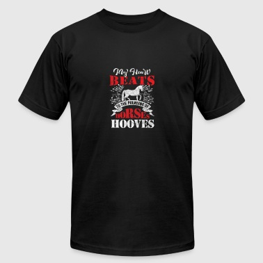 (Gift)My Heart Beats to pounding of horses hooves - Men's T-Shirt by American Apparel