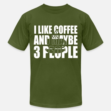 I Like Coffee i like coffee and maybe - Men's  Jersey T-Shirt