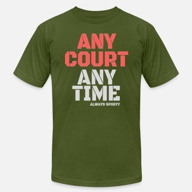 Ani any court, any time - Men's  Jersey T-Shirt