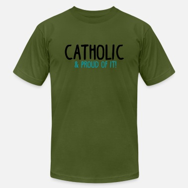 Proud To Be Catholic Catholic and Proud of it - Men's  Jersey T-Shirt