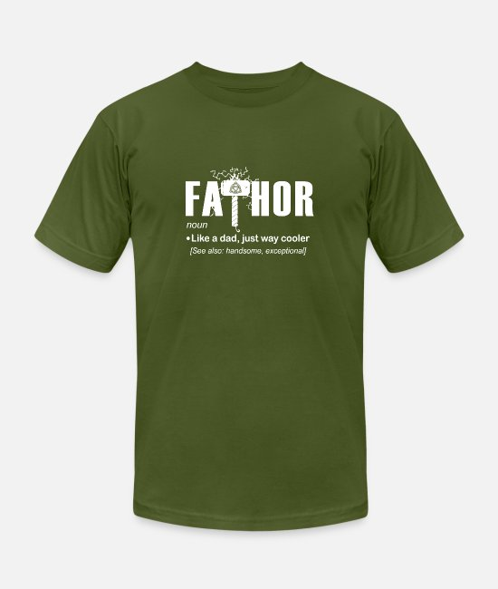 Thor T-Shirts - Fa Thor Like Dad Just Way - Unisex Jersey T-Shirt olive