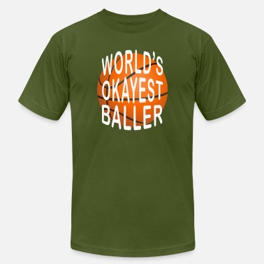 Basketball Present Cool Basketball Cool/Funny Gift-Okayest Baller Present - Men's Jersey T-Shirt