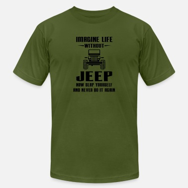Imagine Life Imagine life without jeep - Men's  Jersey T-Shirt