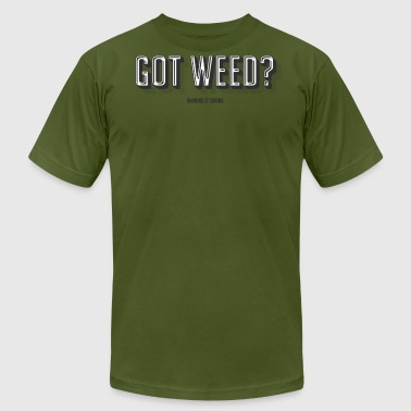 Got Weed? Sharing Is Caring - Men's Fine Jersey T-Shirt