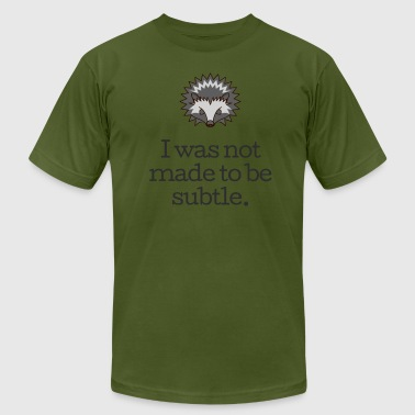 Subtle Quotes I Was Not Made To Be Subtle - Funny Porcupine - Men's Fine Jersey T-Shirt