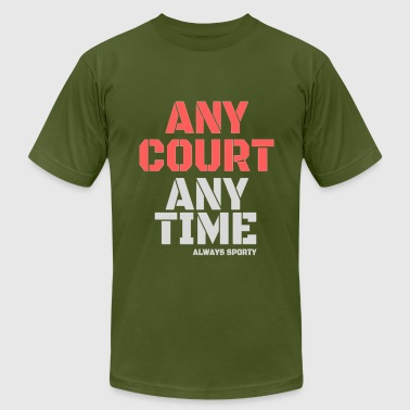 any court, any time - Men's Fine Jersey T-Shirt