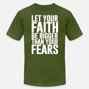 Bigger Let your Faith be Bigger than your Fears - Men's Jersey T-Shirt
